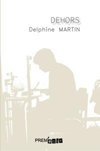 Delphine Martin - Dehors.