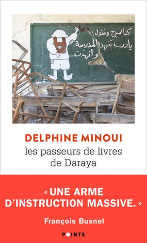 Les passeurs de livres de Daraya. Une bibliothèque secrète en Syrie