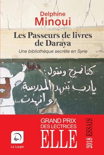 Les passeurs de livres de Daraya. Une bibliothèque secrète en Syrie Edition en gros caractères