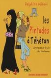 Delphine Minoui - Les Pintades à Téhéran - Chroniques de la vie des Iraniennes.