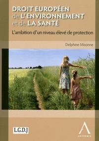 Delphine Misonne - Droit européen de l'environnement et de la santé - L'ambition d'un niveau élevé de protection.