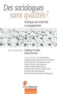 Delphine Naudier et Maud Simonet - Recherches  : Des sociologues sans qualités ? - Pratiques de recherche et engagements.