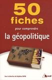 Delphine Papin - 50 fiches pour comprendre la géopolitique.