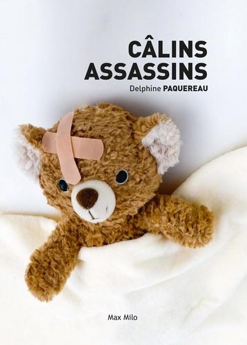 Delphine Paquereau - Câlins assassins.