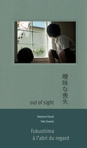 Delphine Parodi et Yoko Tawada - Out of Sight.