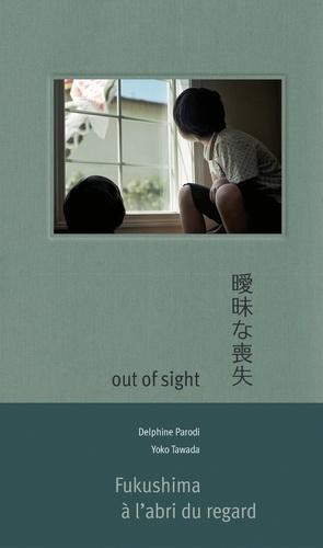 Delphine Parodi et Yoko Tawada - Out of Sight.