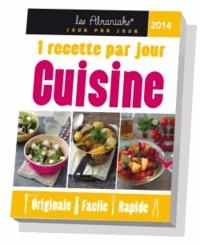 Cuisine 2014 Une Recette Par Jour Originale Facile Rapide Pdf