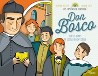 Delphine Pasteau et Violaine Costa - Don Bosco - Sur les bancs de l'école au XIXe siècle.