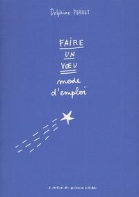 Delphine Perret - Faire un voeu - Mode d'emploi.