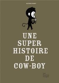 Delphine Perret - Une super histoire de cow-boy.