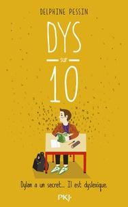Dys sur 10- Dylan a un secret... Il est dyslexique - Delphine Pessin | Showmesound.org