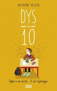 Delphine Pessin - Dys sur 10 - Dylan a un secret... Il est dyslexique.
