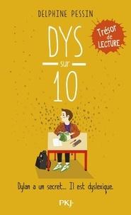Delphine Pessin - Dys sur dix - Dylan a un secret... Il est dyslexique.