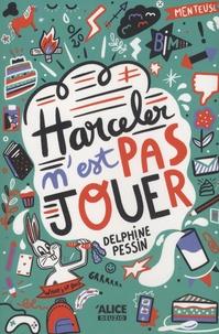 Delphine Pessin - Harceler n'est pas jouer.