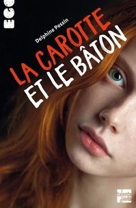 Delphine Pessin - La carotte et le bâton.