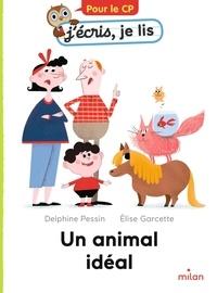 Delphine Pessin et Elise Garcette - Un animal idéal.