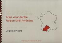Delphine Picard - Atlas visuo-tactile Région Midi-Pyrénées ; Guide de l'Atlas Région Midi-Pyrénées - Pack en 2 volumes.