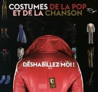 Delphine Pinasa et Stéphane Malfettes - Déshabillez moi ! - Costumes de la pop et de la chanson.