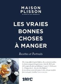 Delphine Plisson-Vareilles - Maison Plisson, alimentation générale - Les vraies bonnes choses à manger. Recettes et portraits.