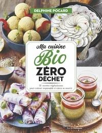 Delphine Pocard - Ma cuisine bio zéro déchet - 58 recettes végétariennes pour cuisiner responsable et mieux se nourrir.