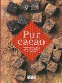 Delphine Pocard - Pur cacao - 50 recettes végétales pour redécouvrir le chocolat.