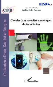 Delphine Pollet-Panoussis - Circuler dans la société numérique : droits et limites.