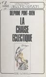 Delphine Pont-Aven et Eric Losfeld - La chaise éclectique.