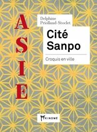 Télécharger un livre audio gratuit Cité Sanpo  - Croquis en ville 9791096405190 par Delphine Priollaud-Stoclet