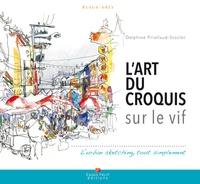 Delphine Priollaud-Stoclet - L'art du croquis sur le vif - L'urban sketching, tout simplement.