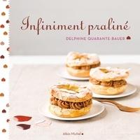 Delphine Quarante-Bauer - Infiniment praliné.