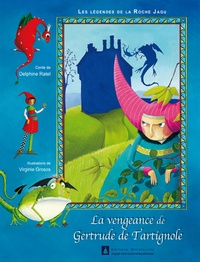 Delphine Ratel et Virginie Grosos - La vengeance de Gertrude de Tartignol.