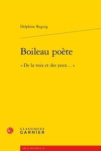 """Delphine Reguig - Boileau poète - """"De la voix et des yeux...""""."""