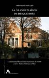 Delphine Renard - La grande maison de brique rose - La mémoire blessée dans l'attentat de l'OAS contre André Malraux (1962).