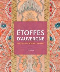 Delphine Renault - Etoffes d'Auvergne - Histoires de soieries sacrées.