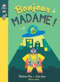 Delphine Rieu et Julie Gore - Bonjour madame !.