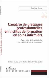 Lanalyse de pratiques professionnelles en institut de formation en soins infirmiers - Expression de la singularité des cadres de santé formateurs.pdf