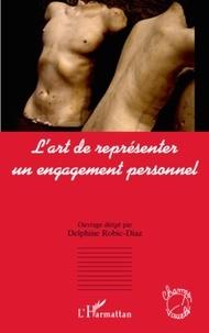 Delphine Robic-Diaz - L'art de représenter un engagement personnel.