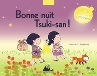 Delphine Roux et Pascale Moteki - Bonne nuit, Tsuki san !.