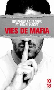 Delphine Saubaber et Henri Haget - Vies de mafia.