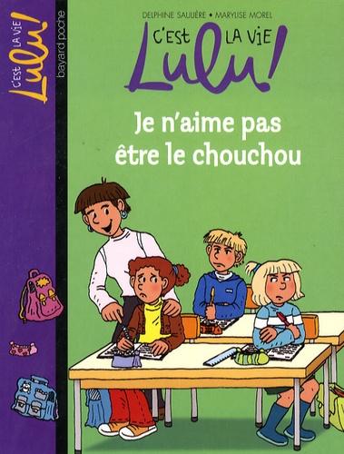 C U0026 39 Est La Vie Lulu   Tome 17  Je N U0026 39 Aime Pas  U00eatre    De Delphine Sauli U00e8re - Poche - Livre