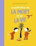 Delphine Saulière et Rémi Saillard - Le petit livre de la mort et de la vie.