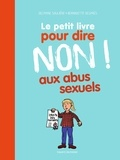 Delphine Saulière et Bernadette Després - Le petit livre pour dire NON ! aux abus sexuels.