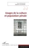 Delphine Saurier - Usages de la culture et population pénale.
