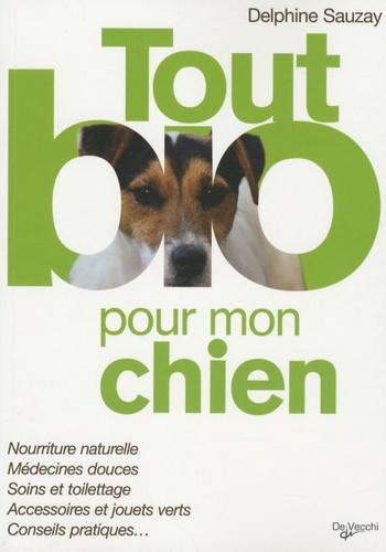 Delphine Sauzay - Tout bio pour mon chien.