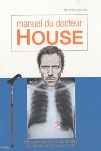 Delphine Sloan - Manuel de docteur House.