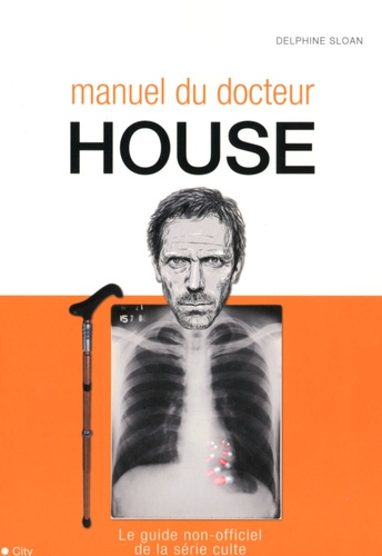 Delphine Sloan - Manuel du docteur House.