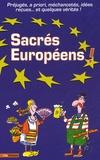 Delphine Sloan - Sacrés Européens ! - Préjugés, a priori, méchancetés, idées reçues... et quelques vérités.