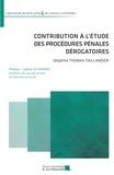 Delphine Thomas-Taillandier - Contribution à l'étude des procédures pénales dérogatoires.