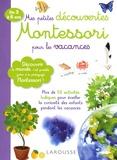 Delphine Urvoy - Mes petites découvertes Montessori pour les vacances - De 3 à 6 ans.