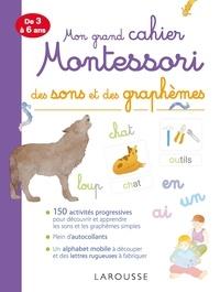 Delphine Urvoy - Mon grand cahier Montessori des sons et des graphèmes - De 3 à 6 ans.